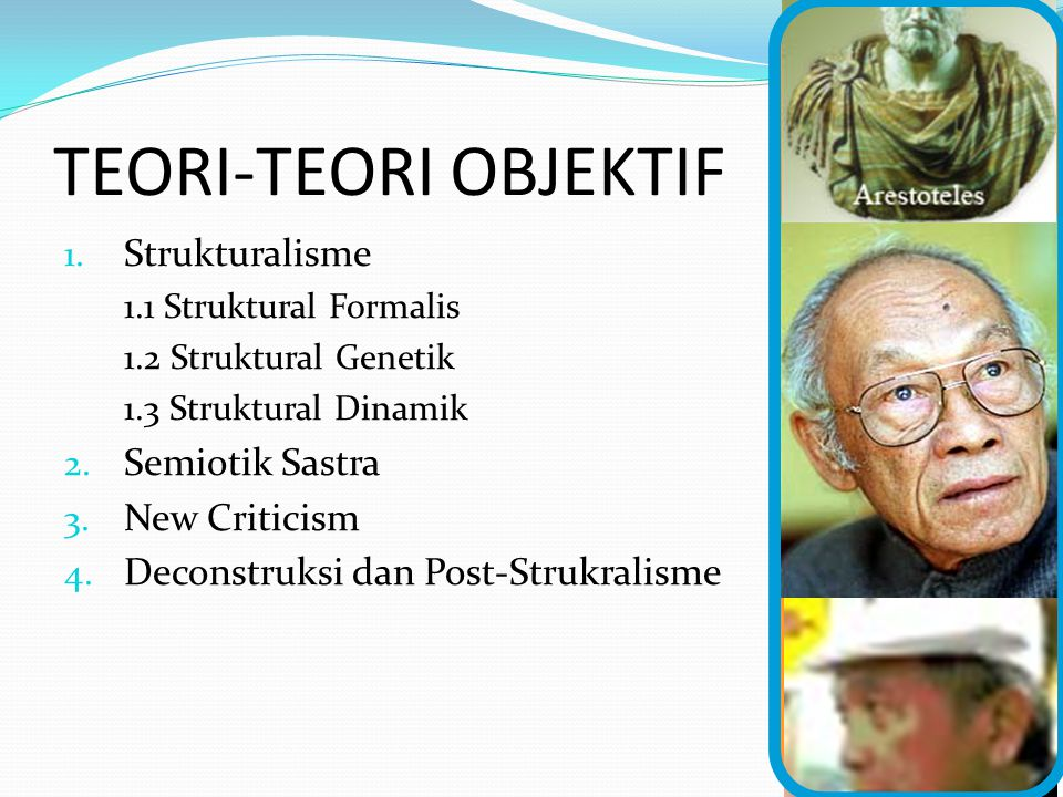 TEORI-TEORI OBJEKTIF Strukturalisme Semiotik Sastra New Criticism