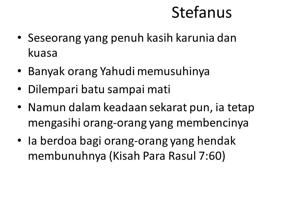 Stefanus Seseorang yang penuh kasih karunia dan kuasa