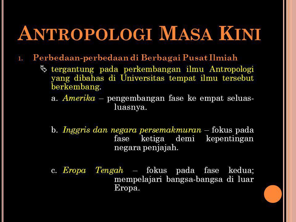 Antropologi Masa Kini Perbedaan-perbedaan di Berbagai Pusat Ilmiah