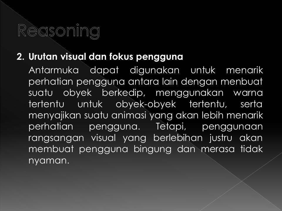 Reasoning 2. Urutan visual dan fokus pengguna