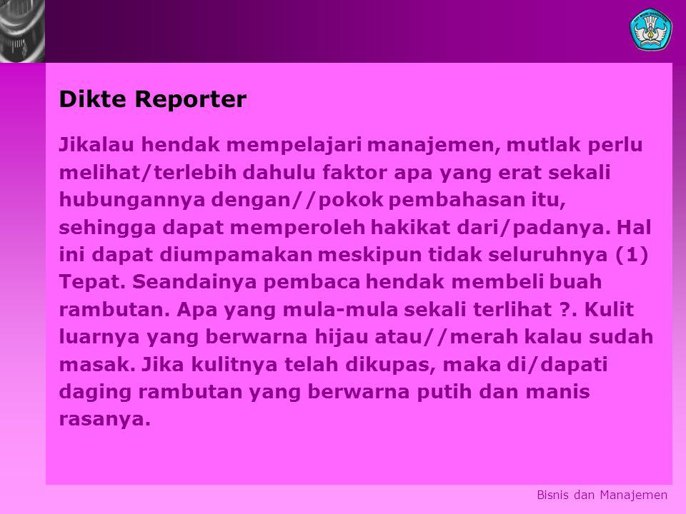 Dikte Reporter Jikalau hendak mempelajari manajemen, mutlak perlu
