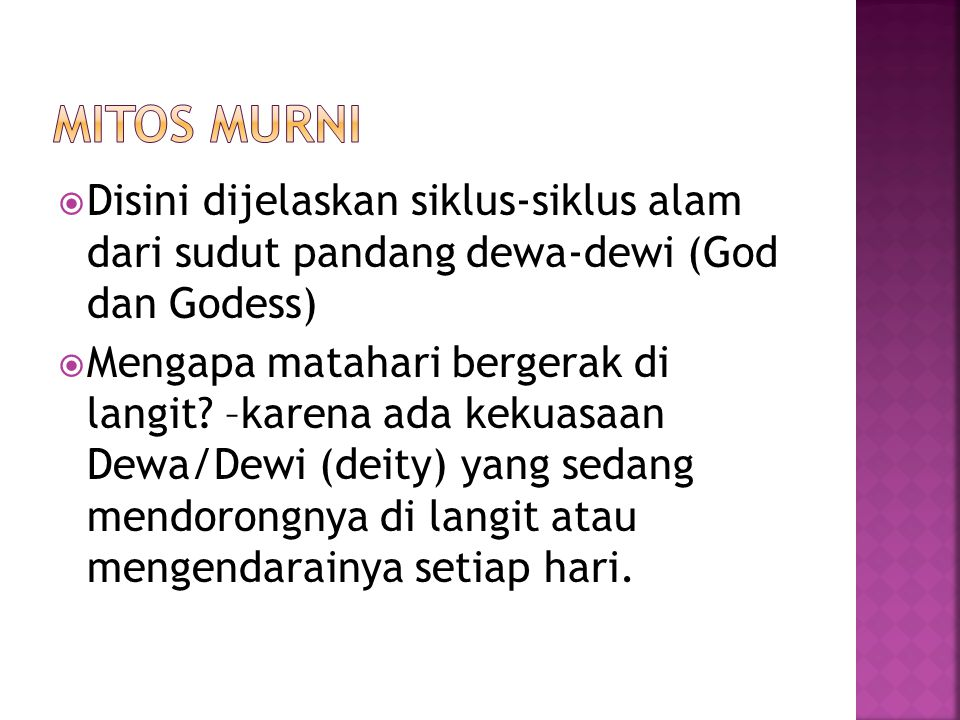 MITOS MURNI Disini dijelaskan siklus-siklus alam dari sudut pandang dewa-dewi (God dan Godess)