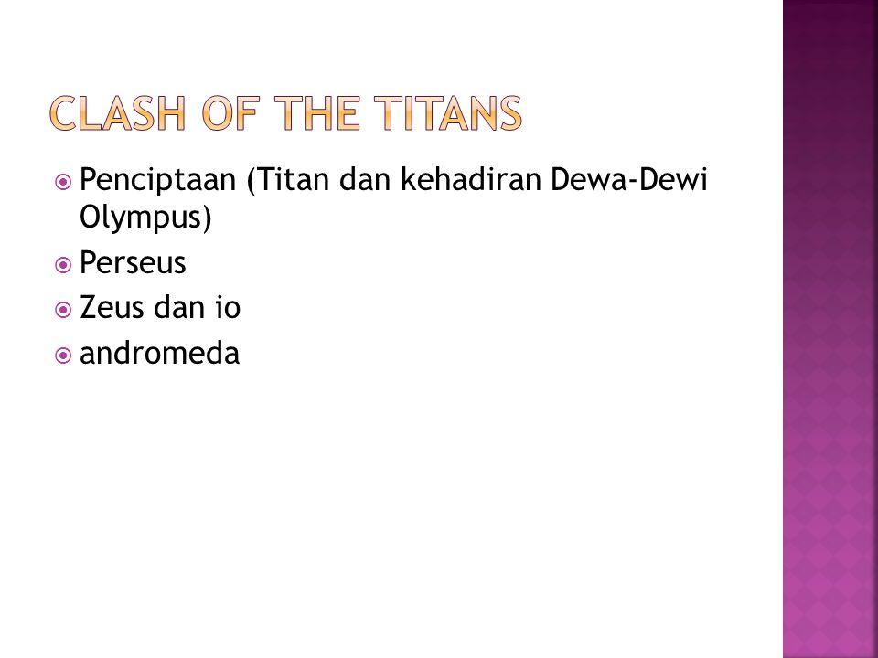 Clash of the titans Penciptaan (Titan dan kehadiran Dewa-Dewi Olympus)