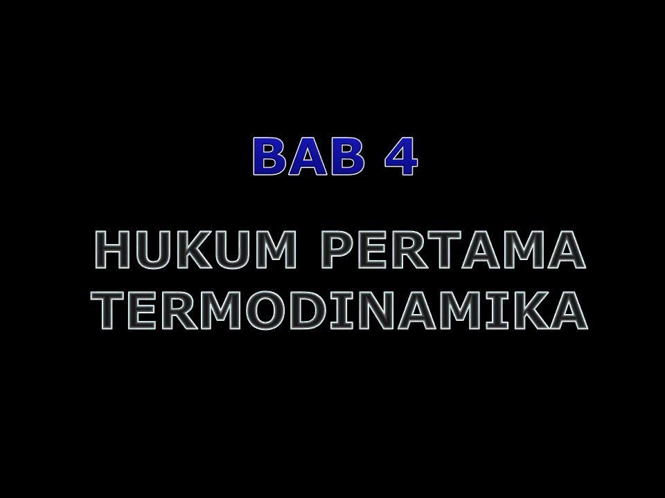 BAB 4 HUKUM PERTAMA TERMODINAMIKA