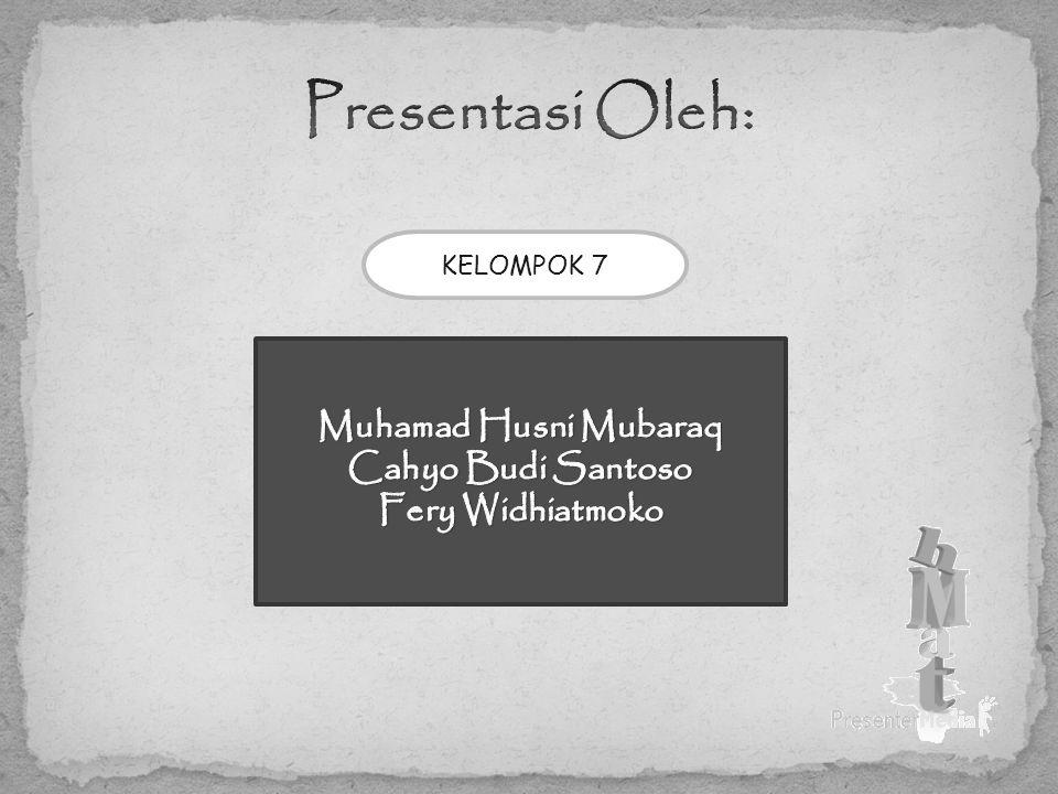 Presentasi Oleh: Muhamad Husni Mubaraq Cahyo Budi Santoso