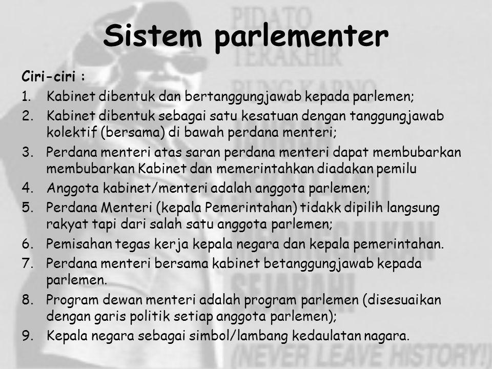 Sistem parlementer Ciri-ciri :