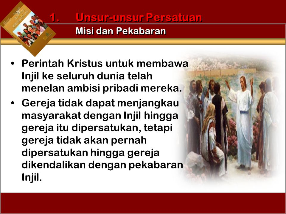 1. Unsur-unsur Persatuan Misi dan Pekabaran