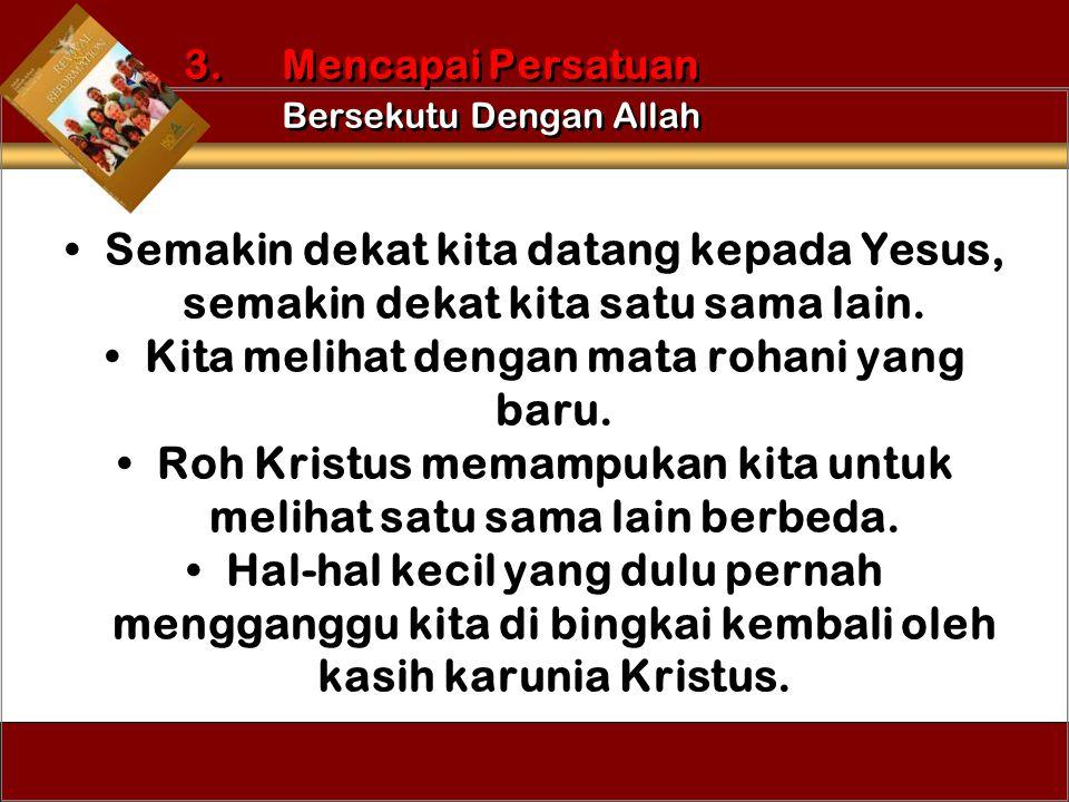 3. Mencapai Persatuan Bersekutu Dengan Allah