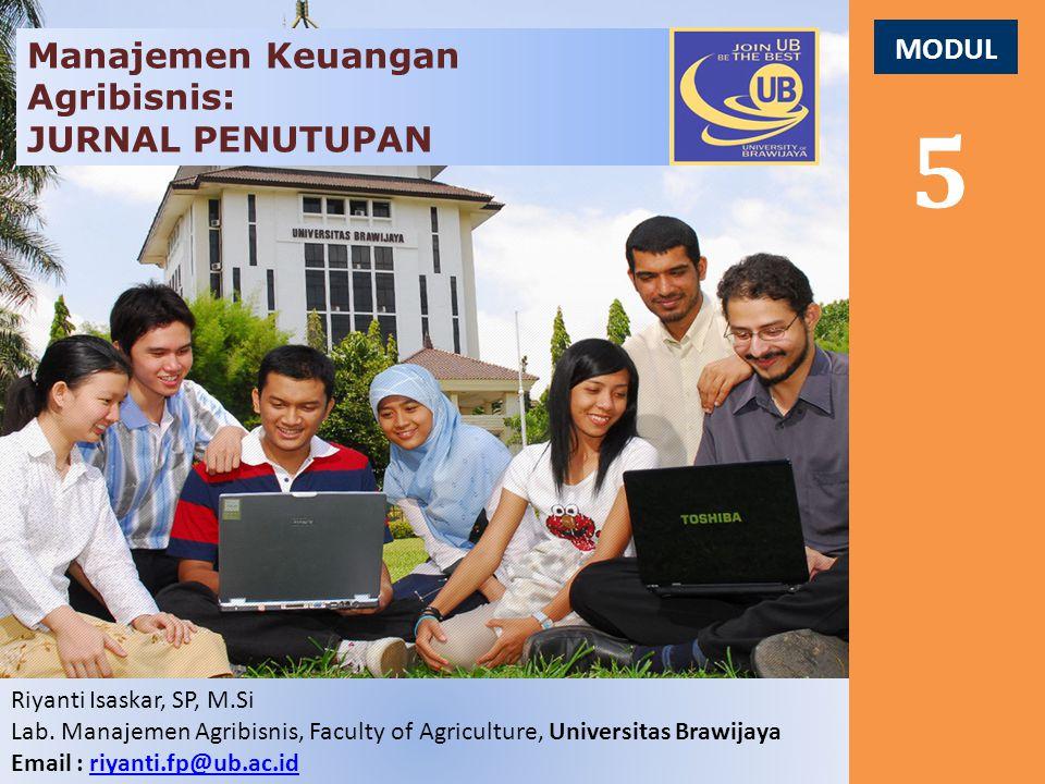 5 Manajemen Keuangan Agribisnis: JURNAL PENUTUPAN MODUL