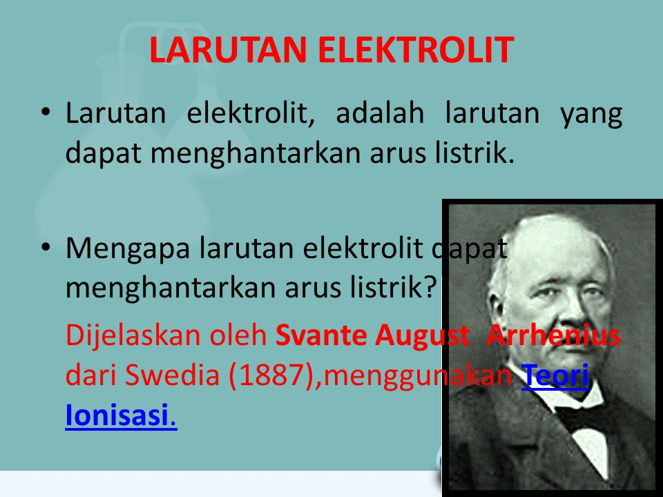 LARUTAN ELEKTROLIT Larutan elektrolit, adalah larutan yang dapat menghantarkan arus listrik.