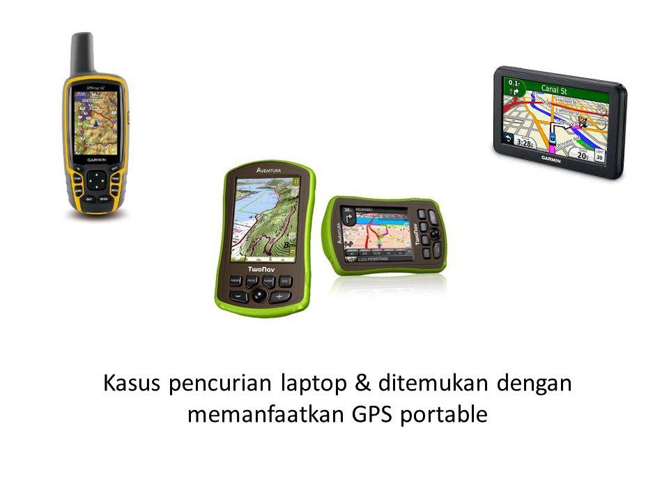 Kasus pencurian laptop & ditemukan dengan memanfaatkan GPS portable