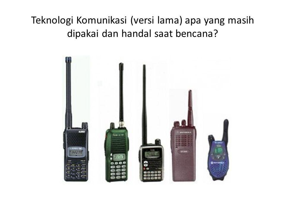 Teknologi Komunikasi (versi lama) apa yang masih dipakai dan handal saat bencana