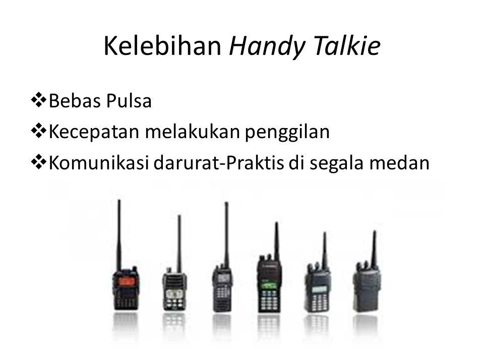 Kelebihan Handy Talkie