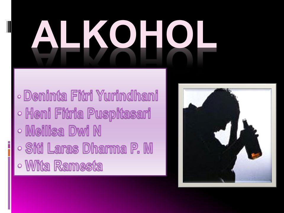 Alkohol Heni Fitria Puspitasari Meilisa Dwi N Siti Laras Dharma P. M