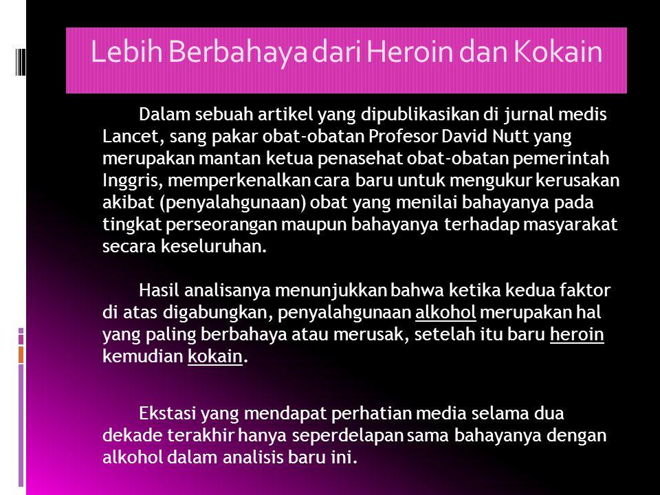Lebih Berbahaya dari Heroin dan Kokain