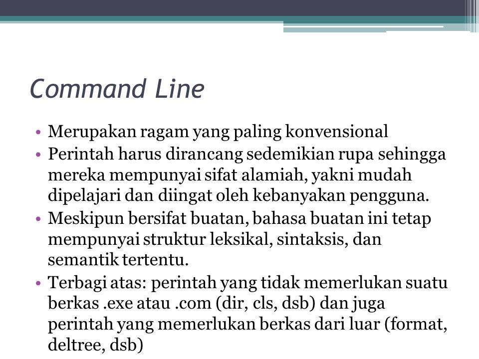 Command Line Merupakan ragam yang paling konvensional