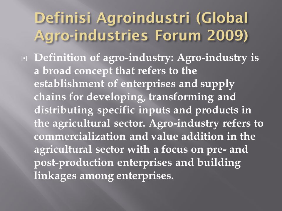 Definisi Agroindustri (Global Agro-industries Forum 2009)