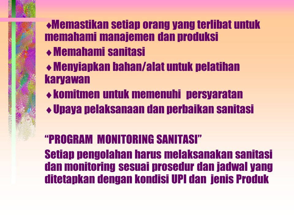 Memastikan setiap orang yang terlibat untuk memahami manajemen dan produksi