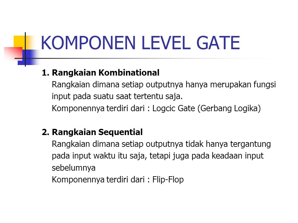 KOMPONEN LEVEL GATE 1. Rangkaian Kombinational