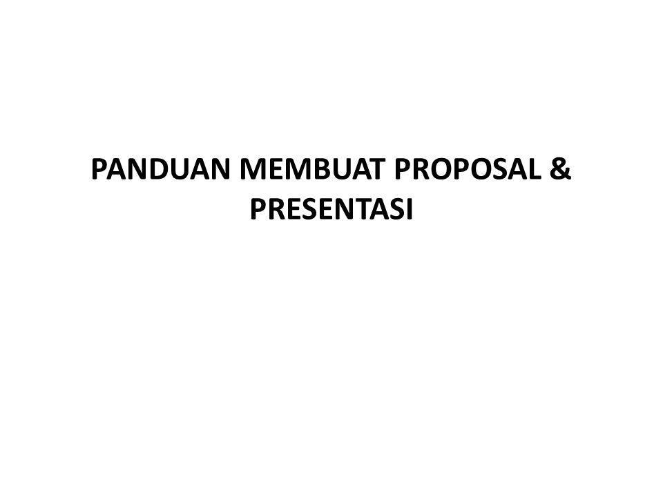 PANDUAN MEMBUAT PROPOSAL & PRESENTASI