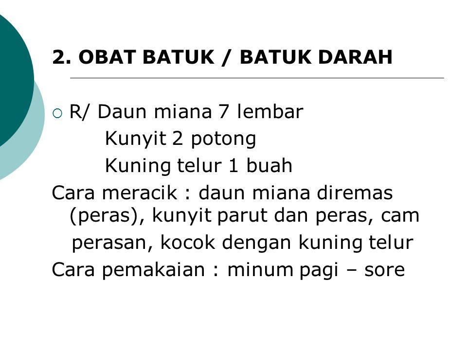 2. OBAT BATUK / BATUK DARAH