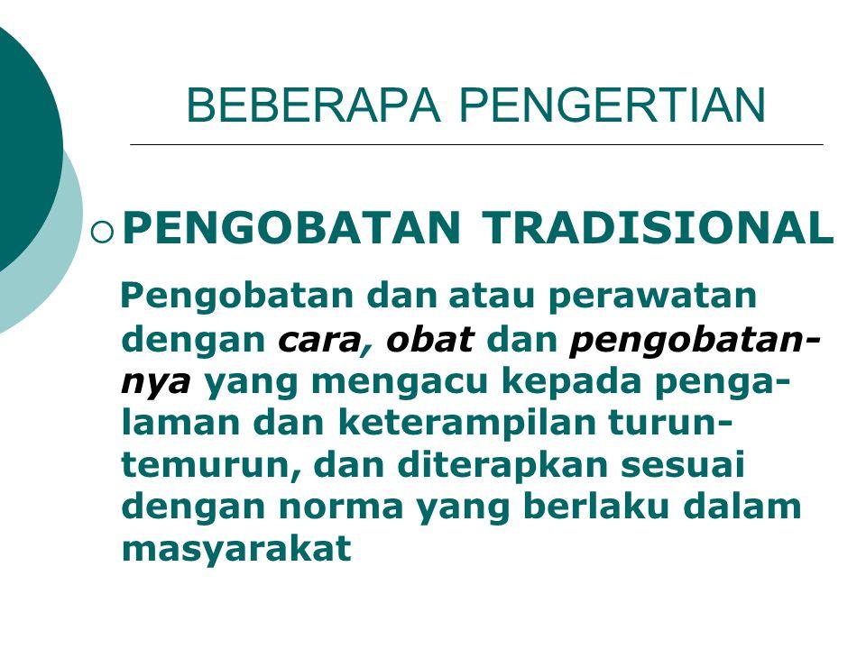 BEBERAPA PENGERTIAN PENGOBATAN TRADISIONAL