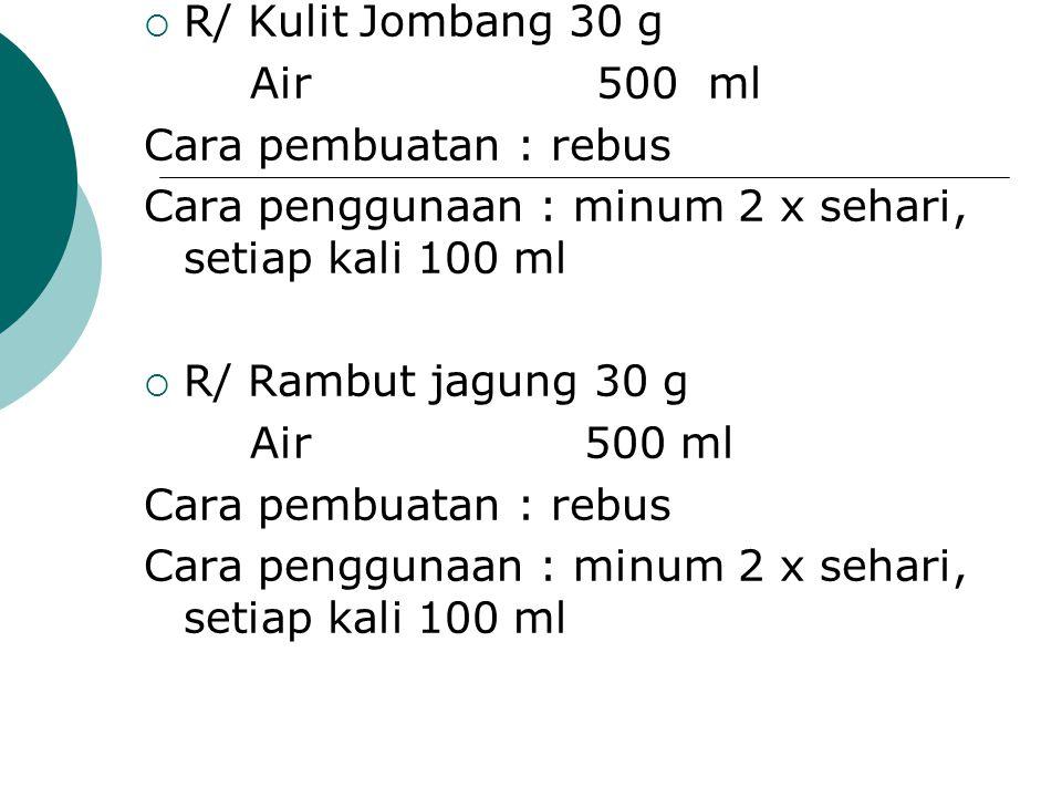 R/ Kulit Jombang 30 g Air 500 ml. Cara pembuatan : rebus. Cara penggunaan : minum 2 x sehari, setiap kali 100 ml.