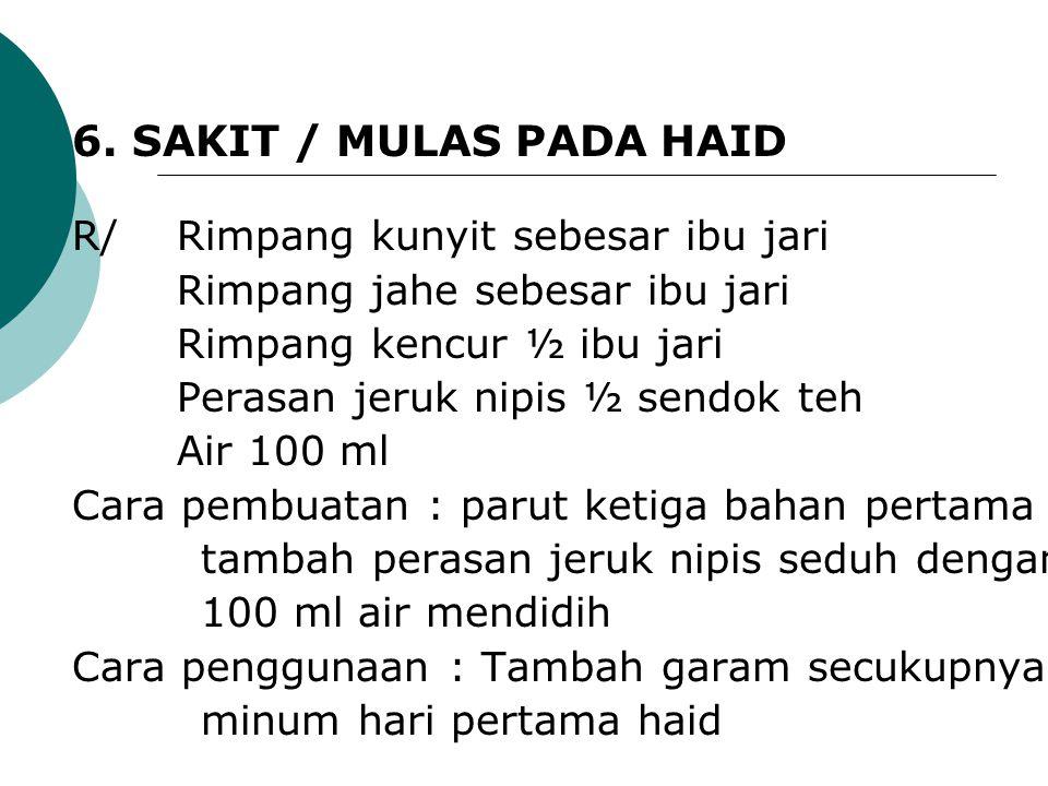 6. SAKIT / MULAS PADA HAID R/ Rimpang kunyit sebesar ibu jari
