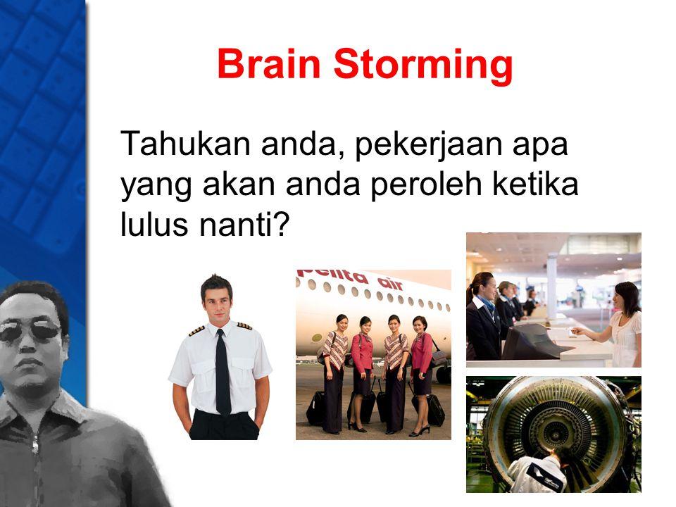 Brain Storming Tahukan anda, pekerjaan apa yang akan anda peroleh ketika lulus nanti