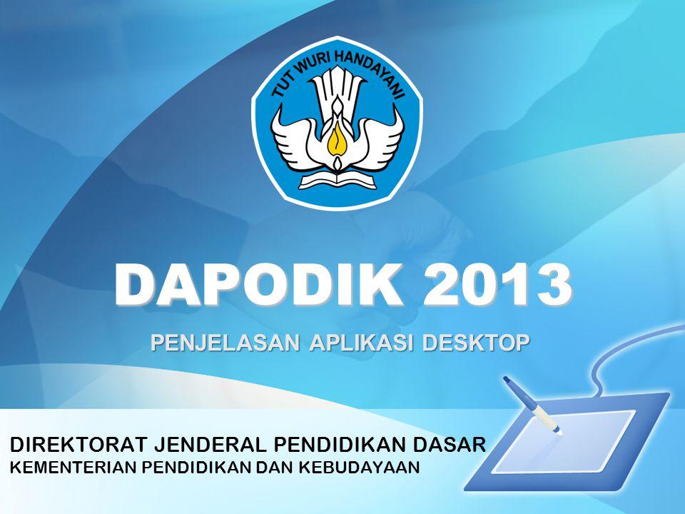 DAPODIK 2013 PENJELASAN APLIKASI DESKTOP
