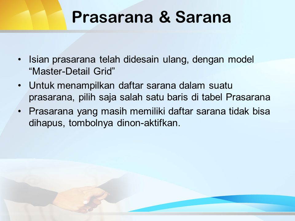 Prasarana & Sarana Isian prasarana telah didesain ulang, dengan model Master-Detail Grid