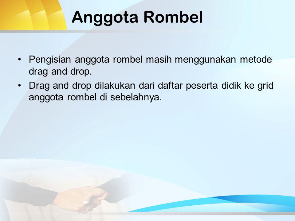 Anggota Rombel Pengisian anggota rombel masih menggunakan metode drag and drop.