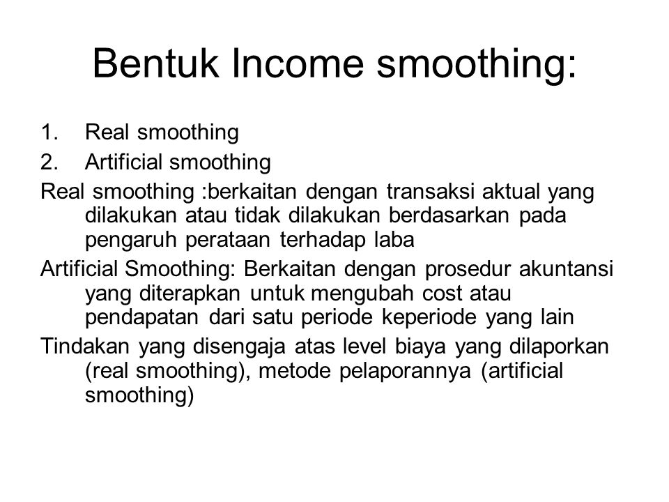 Bentuk Income smoothing: