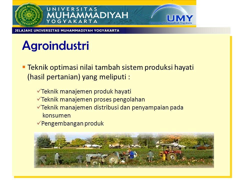 Agroindustri Teknik optimasi nilai tambah sistem produksi hayati