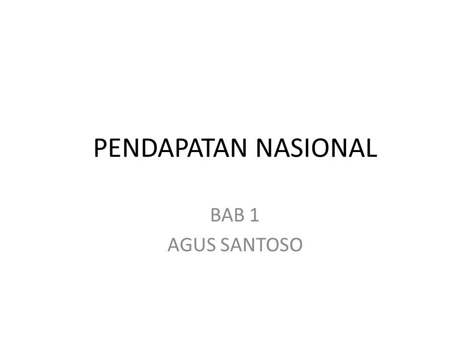 PENDAPATAN NASIONAL BAB 1 AGUS SANTOSO