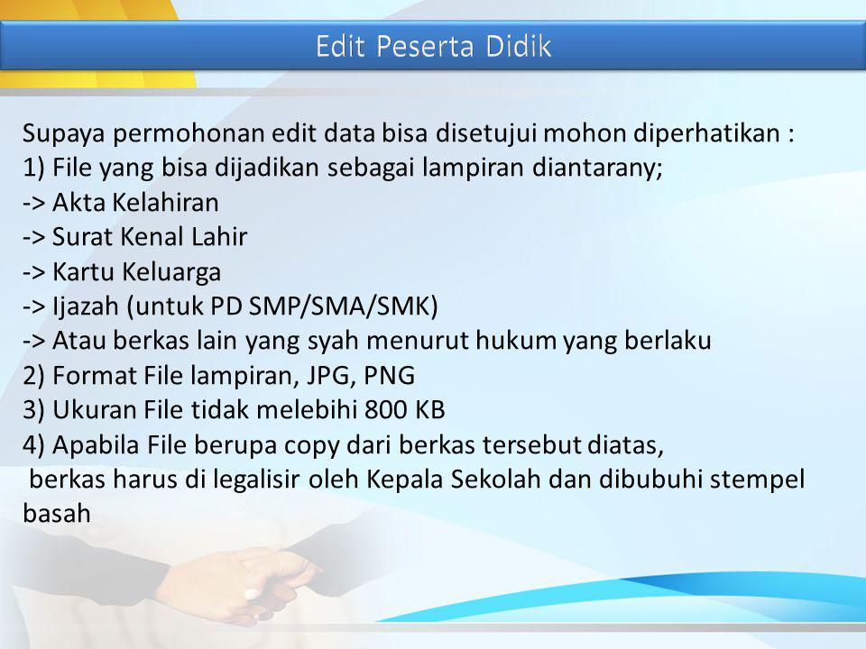 Edit Peserta Didik Supaya permohonan edit data bisa disetujui mohon diperhatikan :