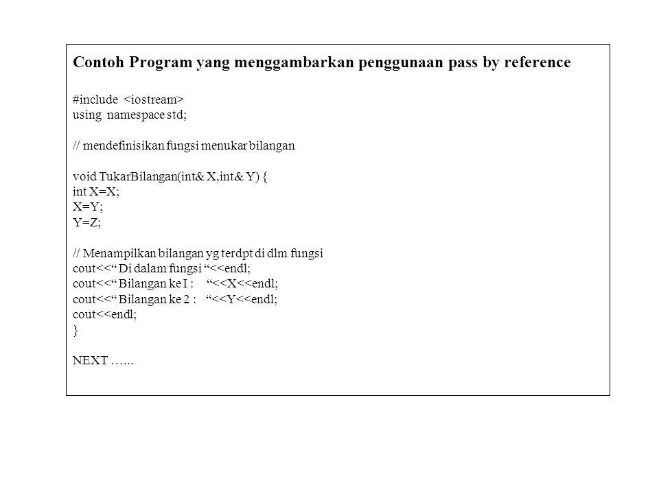 Contoh Program yang menggambarkan penggunaan pass by reference