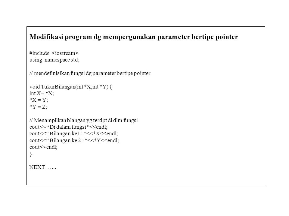 Modifikasi program dg mempergunakan parameter bertipe pointer