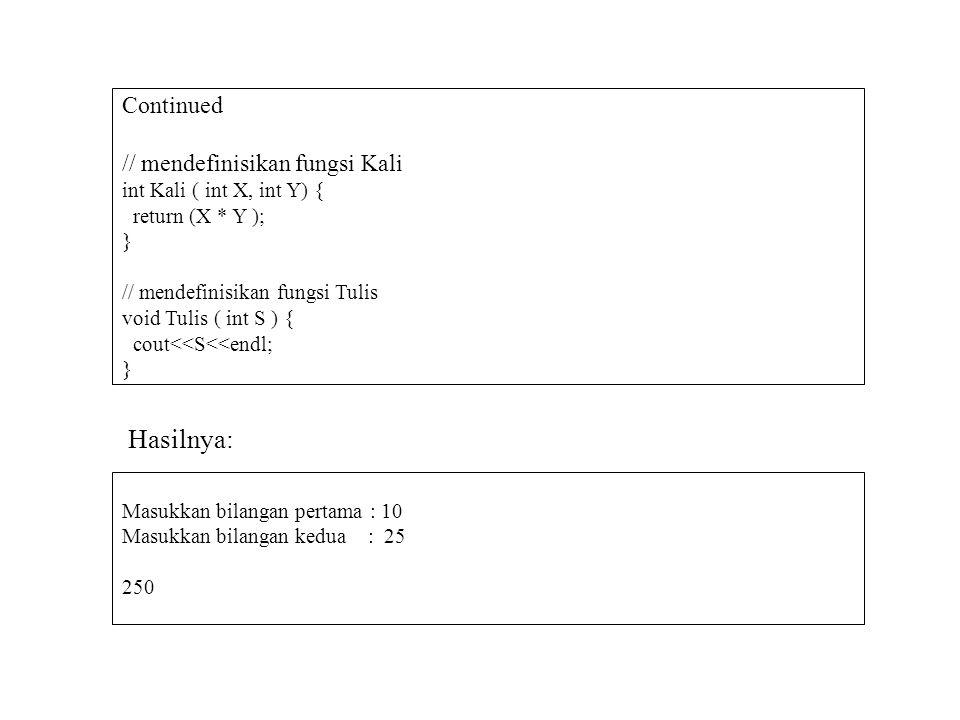 Hasilnya: Continued // mendefinisikan fungsi Kali