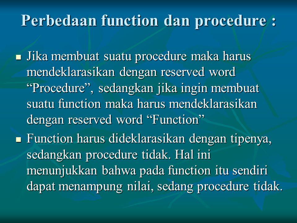 Perbedaan function dan procedure :