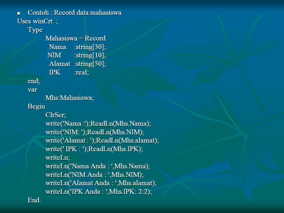 Contoh : Record data mahasiswa