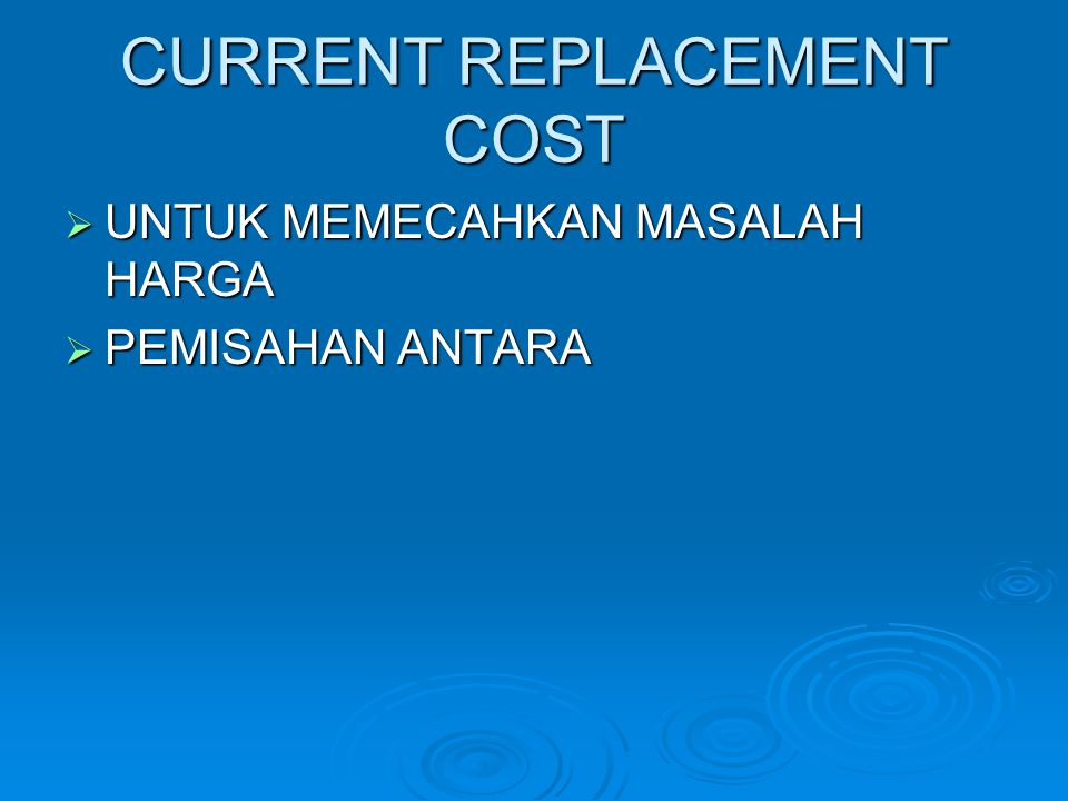 CURRENT REPLACEMENT COST