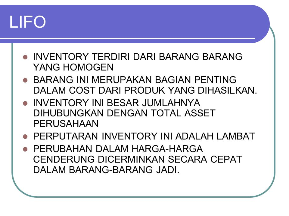LIFO INVENTORY TERDIRI DARI BARANG BARANG YANG HOMOGEN