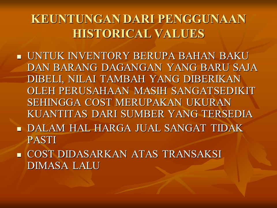 KEUNTUNGAN DARI PENGGUNAAN HISTORICAL VALUES