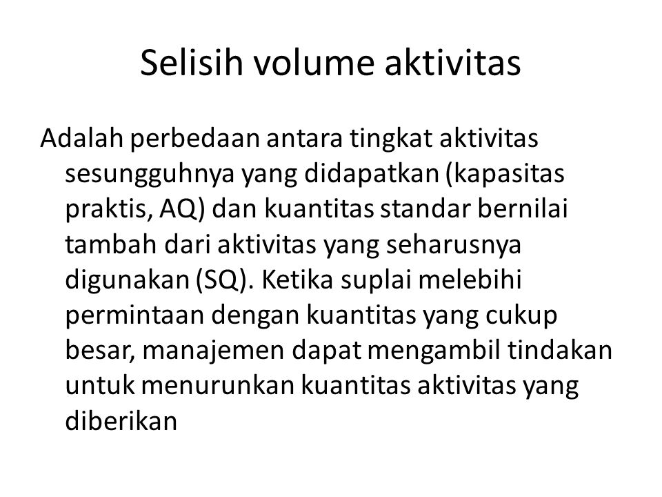 Selisih volume aktivitas