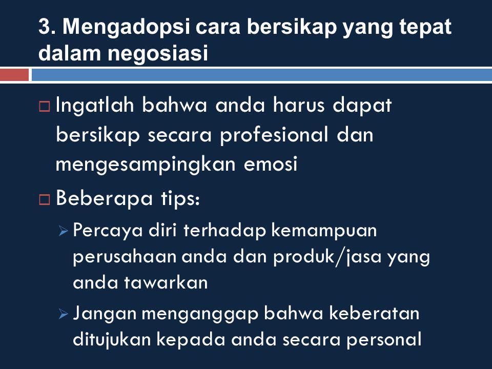3. Mengadopsi cara bersikap yang tepat dalam negosiasi
