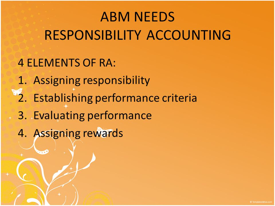 ABM NEEDS RESPONSIBILITY ACCOUNTING