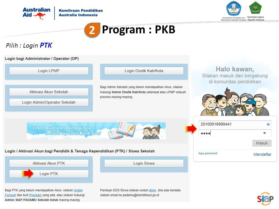Program : PKB 2 Pilih : Login PTK