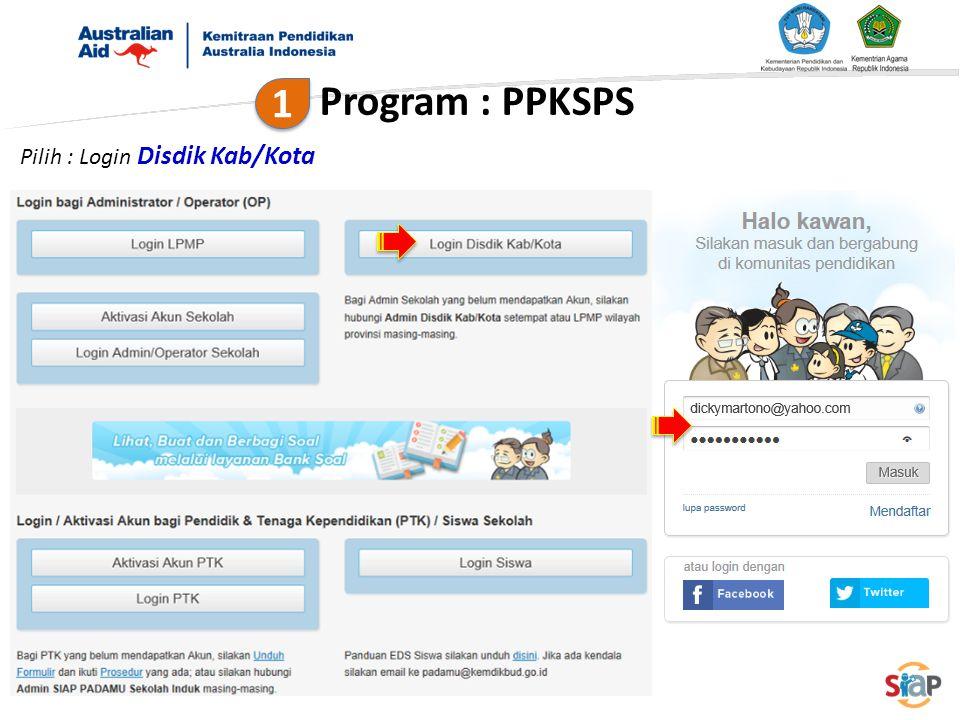 Program : PPKSPS 1 Pilih : Login Disdik Kab/Kota