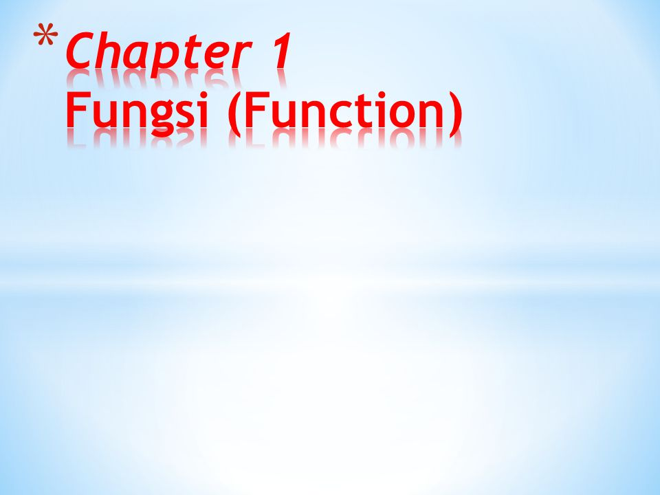 Chapter 1 Fungsi (Function)